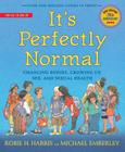 It's Perfectly Normal: Changing Bodies, Growing Up, Sex, and Sexual Health (Family Library) Cover Image