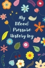 My Blood Pressure History Log: Track Your BS Numbers Along with Pulse, Medicines, Exercise, Relaxation and Other Health Goals Cover Image