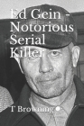 Ed Gein - Notorious Serial Killer Cover Image