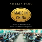 Made in China Lib/E: A Prisoner, an SOS Letter, and the Hidden Cost of America's Cheap Goods Cover Image