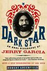 Dark Star: An Oral Biography of Jerry Garcia Cover Image