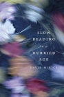 Slow Reading in a Hurried Age Cover Image
