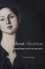 About Abortion: Terminating Pregnancy in Twenty-First-Century America Cover Image