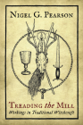Treading the Mill: Workings in Traditional Witchcraft Cover Image
