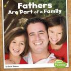 Fathers Are Part of a Family (Our Families) Cover Image