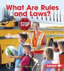 What Are Rules and Laws? (First Step Nonfiction -- Exploring Government) Cover Image