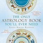 The Only Astrology Book You'll Ever Need, Twenty-First Century Edition Cover Image