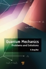 Quantum Mechanics: Problems and Solutions Cover Image