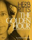 Herb Ritts: The Golden Hour: A Photographer's Life and His World Cover Image