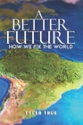 A Better Future: How We Fix The World Cover Image