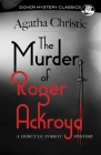 The Murder of Roger Ackroyd: A Hercule Poirot Mystery (Dover Mystery Classics) Cover Image