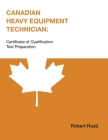 Canadian Heavy Equipment Technician: Certificate of Qualification Test Preparation Cover Image
