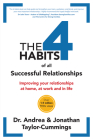 The 4 Habits of All Successful Relationships: Improving Your Relationships at Home, at Work and in Life. Cover Image