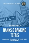 Banks & Banking Terms - Financial Education Is Your Best Investment Cover Image