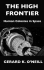 The High Frontier: Human Colonies In Space Cover Image