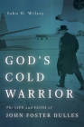 God's Cold Warrior: The Life and Faith of John Foster Dulles (Library of Religious Biography (Lrb)) Cover Image