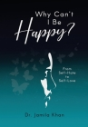 Why Can't I Be Happy-From Self-Hate to Self-Love Cover Image