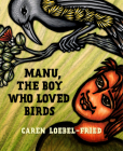 Manu, the Boy Who Loved Birds Cover Image