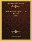 The Colorado Canyon And Its Lessons (1906) Cover Image