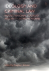Ideology and Criminal Law: Fascist, National Socialist and Authoritarian Regimes Cover Image