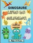 Livre de coloriage de dinosaures pour garçons âgés de 1 à 3 ans: Des pages de coloriage de dinosaures étonnantes pour les enfants avec 50 modèles parf Cover Image