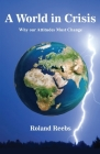 A World in Crisis: Why our Attitudes Must Change Cover Image