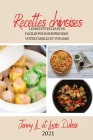 Recettes Chinoises 2021 (Chinese Recipes 2021 French Edition): Les Recettes Les Plus Faciles Pour Surprendre Votre Famille Et Vos Amis Cover Image