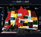 The Map as Art: Contemporary Artists Explore Cartography Cover Image
