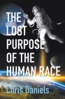 The Lost Purpose of the Human Race Cover Image