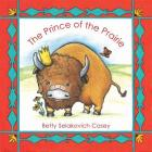 The Prince of the Prairie: First Mammal of the United States Cover Image