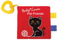 Pet Friends: With Crinkles, Cloth Tabs, and Heart-Shaped Teething Ring Cover Image