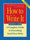 How to Write It: Complete Guide to Everything You'll Ever Write Cover Image