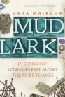 Mudlark: In Search of London's Past Along the River Thames Cover Image