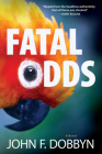 Fatal Odds: A Novel (Knight and Devlin Thriller #5) Cover Image