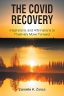 The Covid Recovery: Inspirations and Affirmations to Positively Move Forward Cover Image
