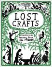 Lost Crafts: Rediscovering Traditional Skills Cover Image