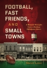 Football, Fast Friends, and Small Towns: A Memoir Straight from a Broken Oklahoma Heart Cover Image