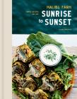 Malibu Farm Sunrise to Sunset: Simple Recipes All Day: A Cookbook Cover Image