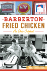 Barberton Fried Chicken: An Ohio Original (American Palate) Cover Image