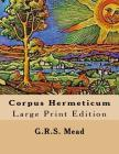 Corpus Hermeticum: Large Print Edition Cover Image