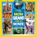 National Geographic Kids: Mon Grand Livre Du Monde Cover Image