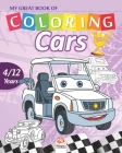 My great book of coloring - cars: Coloring Book For Children 4 to 12 Years - 54 Drawings - 2 books in 1 Cover Image