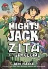 Mighty Jack and Zita the Spacegirl Cover Image