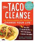 The Taco Cleanse: The Tortilla-Based Diet Proven to Change Your Life Cover Image