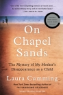 On Chapel Sands: The Mystery of My Mother's Disappearance as a Child Cover Image