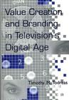 Value Creation and Branding in Television's Digital Age Cover Image