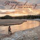 What Fly Fishing Teaches Us 2021 Wall Calendar Cover Image