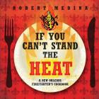 If You Can't Stand the Heat Cover Image