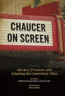 Chaucer on Screen: Absence, Presence, and Adapting the Canterbury Tales (Interventions: New Studies Medieval Cult) Cover Image