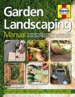 Garden Landscaping Manual: A Step-by-Step Guide to Landscaping & Building Projects in Your Garden Cover Image